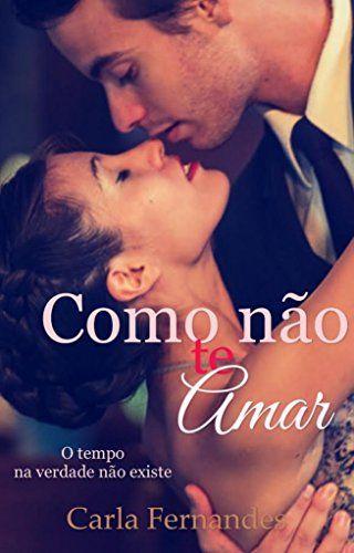 Como não te amar eBook: Carla Fernandes: Amazon.com.br: Loja Kindle