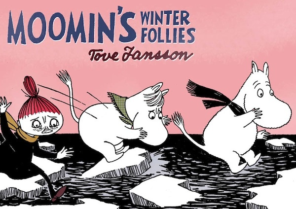 Moomin's Winter Follies by Tove Jansson.