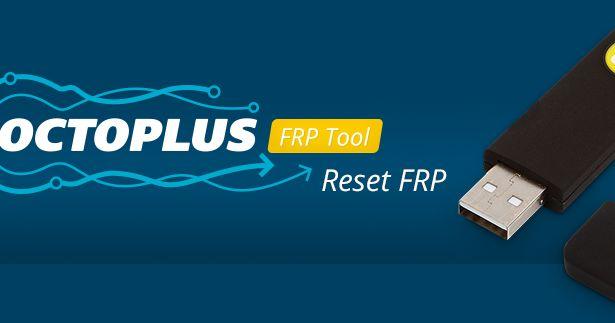 Download Octoplus FRP Tool v 1 0 1 Full Crack Added