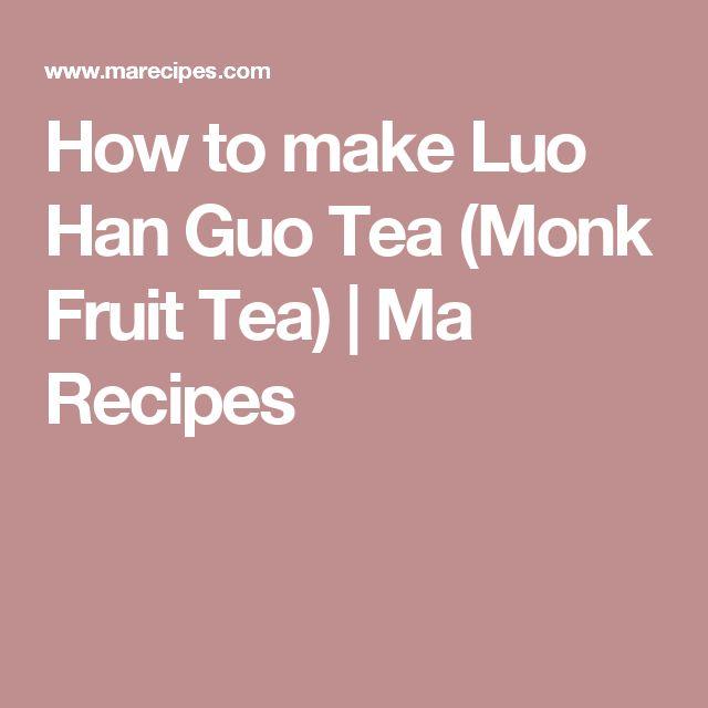 Benefits of Monk Fruit (LUO HAN GUO) – With Bonus Tea Recipe