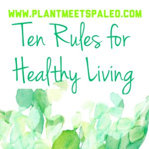 The Healthy Living Manifesto | Plant Meets Paleo