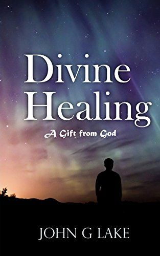 DOWNLOAD PDF] Divine Healing A Gift from God Free Epub/MOBI