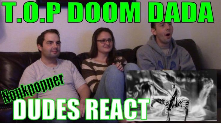 Dudes React Part 2: T.O.P Doom Dada | Nonkpopper Reaction Marathon
