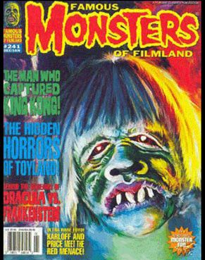 Famous Monsters of Filmland® #241, January 2005. Brand new, and have been in storage since 1st print. Limited quantities. Sell out rate: RISKY!