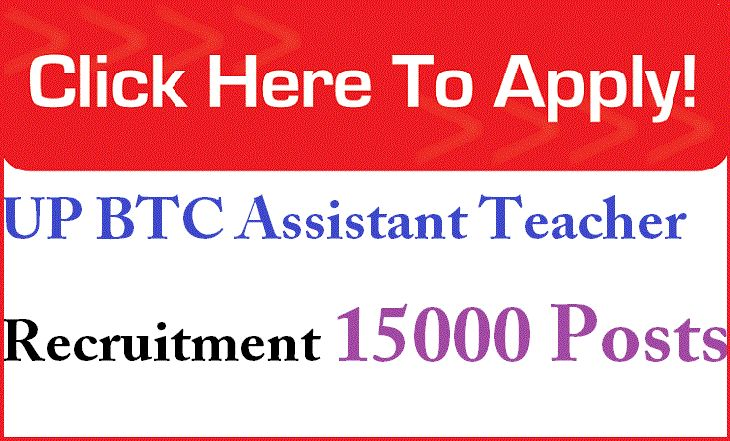 UP BTC Job Recruitment 2016 Assistant Primary Teacher posts 15000 vacancies how to Apply Online upbasiceducationboard.in download application form last date