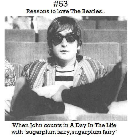 Reasons to love The Beatles #53 When counts in A Day In The Life with 'sugarplum fairy, sugarplum fairy'