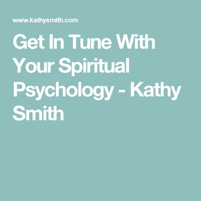 Get In Tune With Your Spiritual Psychology - Kathy Smith