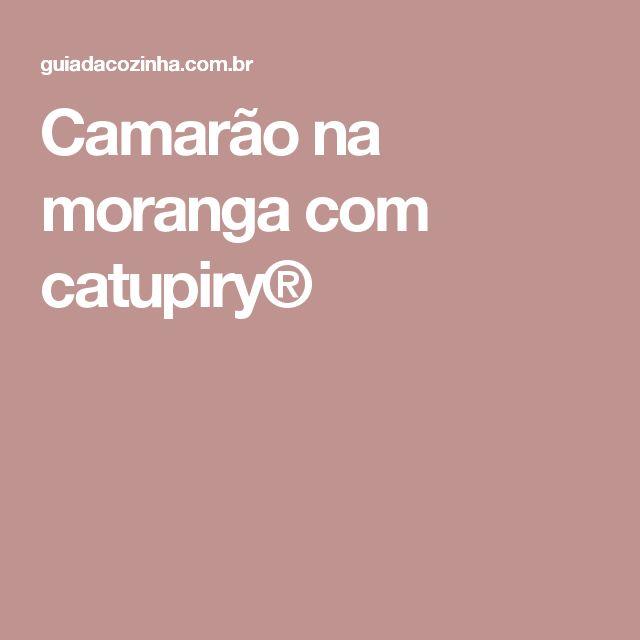 Camarão na moranga com catupiry®