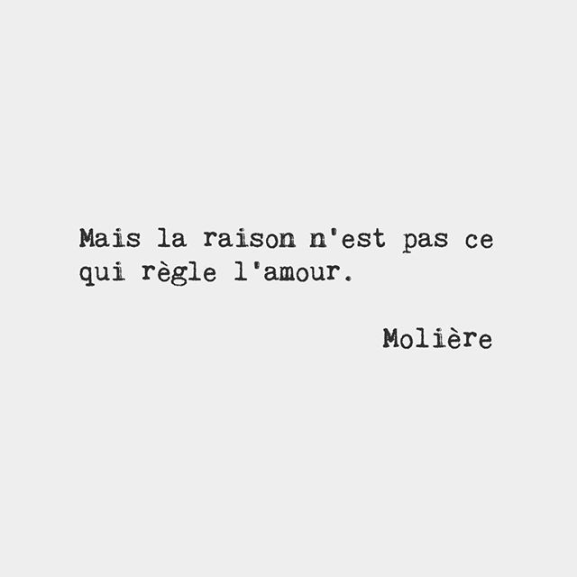 But reason is not what directs love.  Molière French playwright (1622-1673) #frenchwords