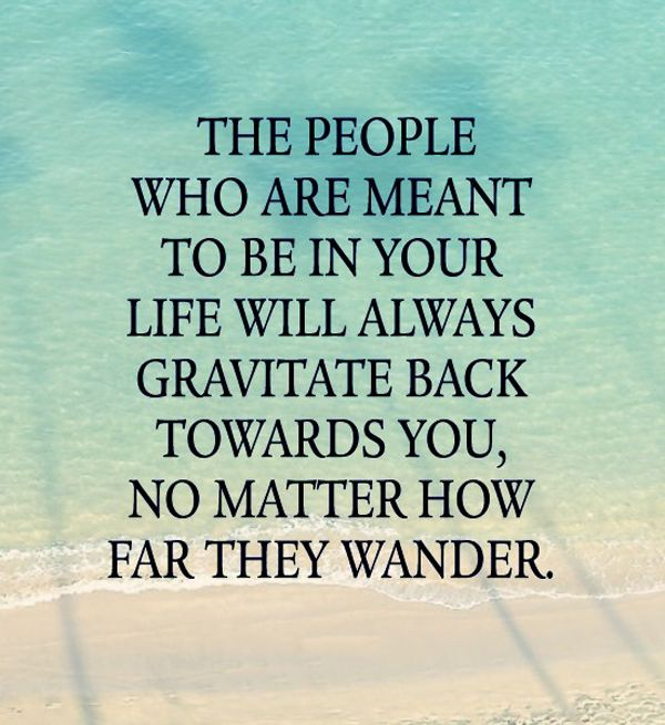 People meant to be in our life. Inspiring quotes about people and life. Re-pin to inspire others. | @mobile9 #inspirational