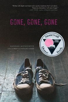 Gone, Gone, Gone by Hannah Moskowitz. It's a year after 9/11. Meanwhile, Craig and Lio are just trying to make sense of their lives. Craig's crushing on quiet, distant Lio, and preoccupied with what it meant when Lio kissed him...and if he'll do it again. Lio feels most alive when he's with Craig. He forgets about his broken family, his dead brother, and the messed up world. But being with Craig means being vulnerable... and Lio will have to decide whether love is worth the risk.