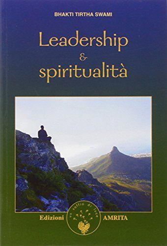 Leadership e spiritualità di Swami Tirta Bhakti http://www.amazon.it/dp/8889382171/ref=cm_sw_r_pi_dp_vclYwb0ZPS4KH
