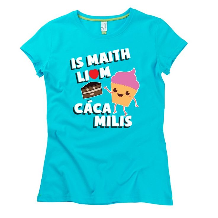 Is Maith Liom Cáca Milis Ladies T-Shirt by Hairy Baby