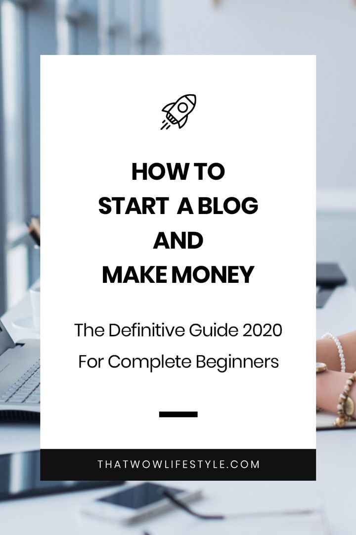 How To Start A Blog And Make Money The Definitive Guide For 2020 How To Start A Blog Finance Blog Make Money Blogging