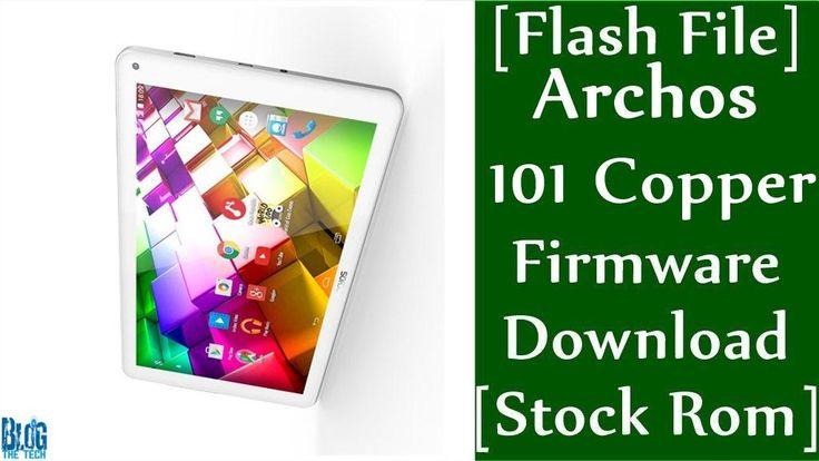 [Flash File] Archos 101 Copper Firmware Download [Stock ...