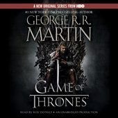 A Game of Thrones: A Song of Ice and Fire, Book 1 (Unabridged) - George R. R. Martin