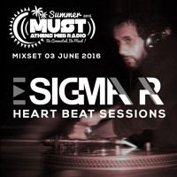 Sigma Pr - Heart Beat Sessions 03 Jun. 2016 @ Radio Must (Athens) by DJ STERGIOS T. (SIGMA PR) on SoundCloud
