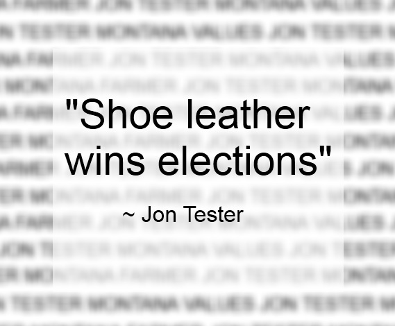 "To friends and supporters - ""Shoe leather wins elections."""
