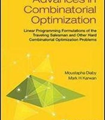 Advances In Combinatorial Optimization: Linear Programming Formulations Of The Traveling Salesman And Other Hard Combinatorial Optimization Problems PDF