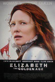 ELIZABETH: THE GOLDEN AGE.  Director: Shekhar Kapur.  Year: 2007.  Cast: Cate Blanchett, Clive Owen and Geoffrey Rush