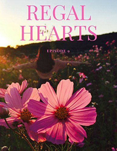 Regal Hearts: Episode 9: The Unlikely Story of a Princess, a Popstar, an Amish Girl, and an Average Girl by [Jarmusch, Livy]