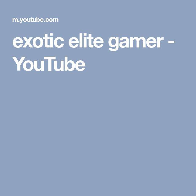 exotic elite gamer - YouTube