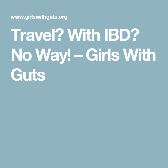 Travel? With IBD? No Way! – Girls With Guts