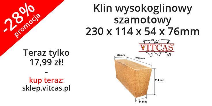 Nowość! Klin wysokoglinowy szamotowy (230 x 114 x 54 x 76mm). Zapraszamy do zakupów: http://sklep.vitcas.pl/pl/p/Klin-wysokoglinowy-szamotowy-230-x-114-x-54-x-76mm-/327