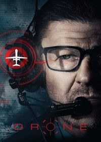 DRONE   Free Download at lestopfilms.com  Support: Bluray 1080    Directors: Jason Bourque    Year: 2017 - Genre: Thriller - Duration: 91 m.    Countries: Canada - Languages: Français, Anglais    Actors: Sean Bean, Mary McCormack, Joel David Moore, Patrick Sabongui, Sharon Taylor, Kirby Morrow, Bradley Stryker, Kevin O'Grady...