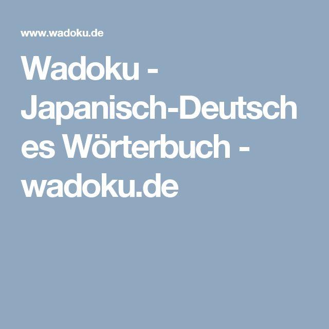 Wadoku - Japanisch-Deutsches Wörterbuch - wadoku.de