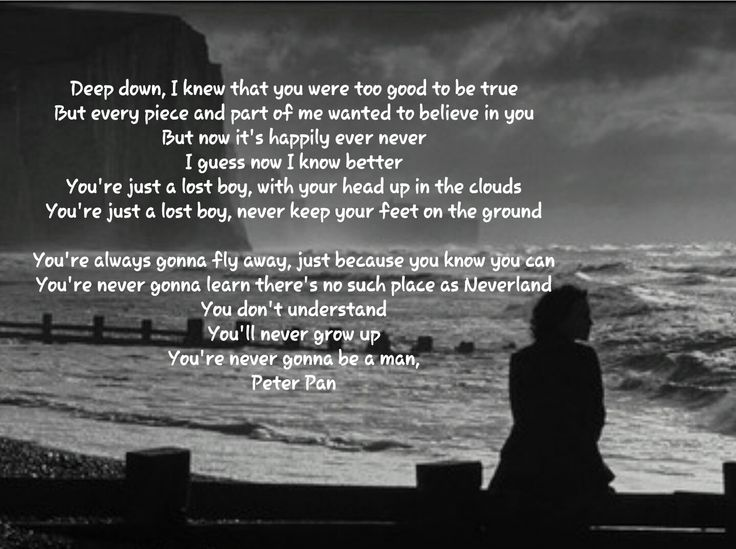 Peter Pan by Kelsea Ballerini...love this. Truer words never spoken