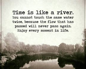 Inspirational life Quotes Life sayings Time Is like A River, Never Pass Again