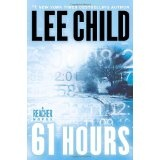 61 Hours (Jack Reacher, Book 14) (Hardcover)By Lee Child