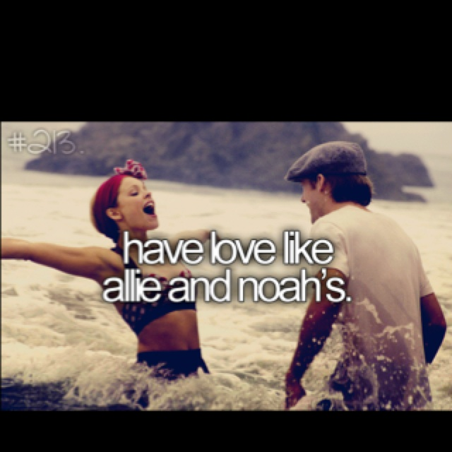 before I die..: Bucketlist, Every Girls, The Notebooks, Buckets Lists, Ally And Noah, Before I Die, Ally Noah, Notebooks 3, Best Movies