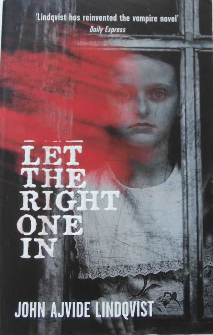 'let The Right One In' By John Ajvide Linquist First Published In Sweden