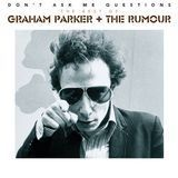 Don't Ask Me Questions: The Best of Graham Parker & the Rumour [CD]