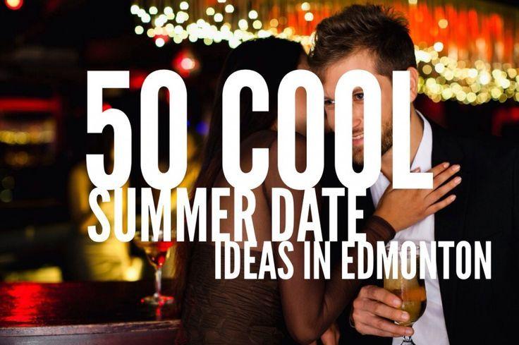 50 Cool Summer Date Ideas in Edmonton