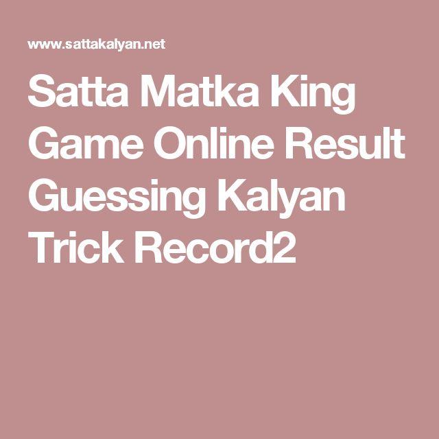 Satta Matka King Game Online Result Guessing Kalyan Trick Record2
