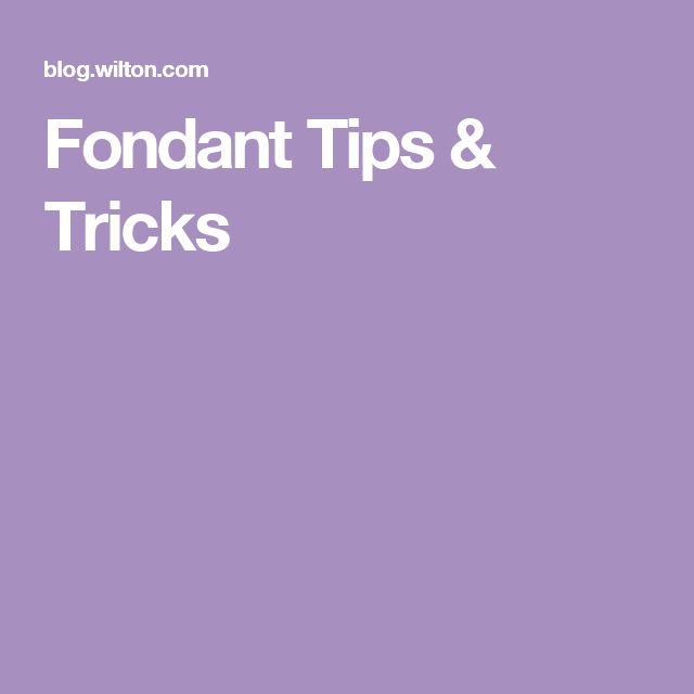 Fondant Tips & Tricks