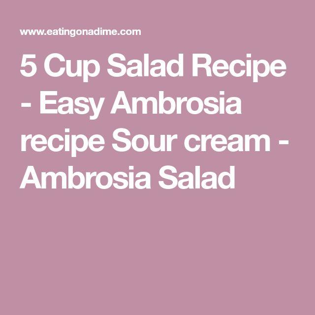 5 Cup Salad Recipe - Easy Ambrosia recipe Sour cream - Ambrosia Salad