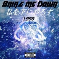 Bring me down by 1988 on SoundCloud