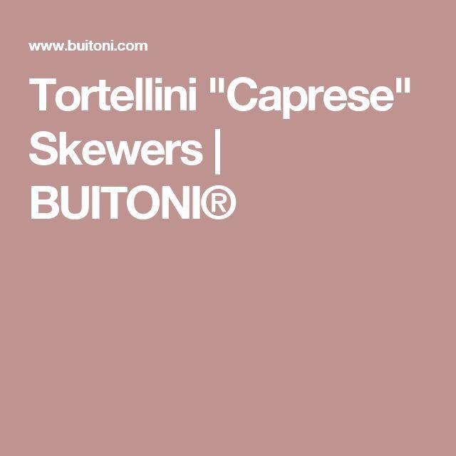 "Tortellini ""Caprese"" Skewers | BUITONI®"