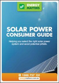 Consumer Guide To Buying A Solar Power System And Choosing Installers