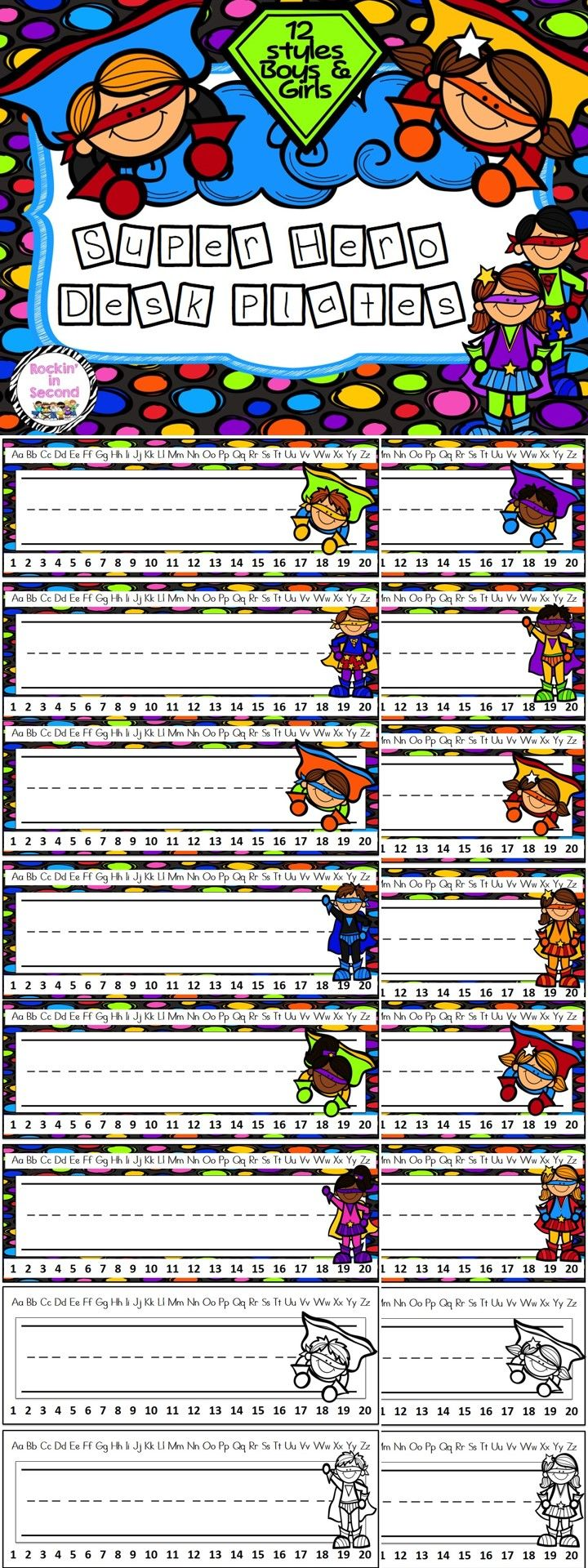 Complete your Super Hero classroom with these desk plates. Set includes: 16 different desk plates in 8 designs. Customized for girls and boys. 4 black & white included (2 girls & 2 boys) Students can decorate their own. Alphabet & Number Line included. Print on cardstock, laminate, and cut. Follow me on TPT for more exciting activities and FREEBIES!! All new products are 50% off for the first 24 hours. Like me on Facebook: www.facebook.com/rockininsecond