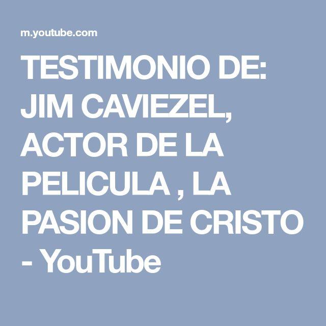 TESTIMONIO DE: JIM CAVIEZEL, ACTOR DE LA PELICULA , LA PASION DE CRISTO - YouTube