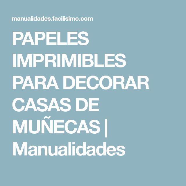 PAPELES IMPRIMIBLES PARA DECORAR CASAS DE MUÑECAS | Manualidades