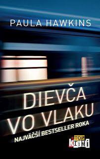 Blog pre milovníkov kníh : Paula Hawkins - Dievča vo vlaku