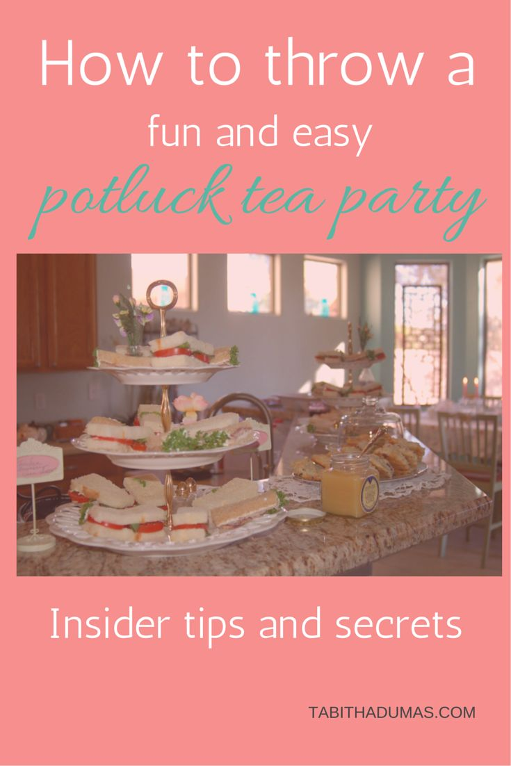 How to throw a FUN and EASY potluck tea party! From Image and Influence Strategist Tabitha Dumas.