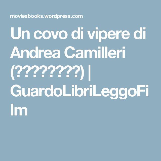 Un covo di vipere di Andrea Camilleri  (⭐️⭐️⭐️⭐️) | GuardoLibriLeggoFilm