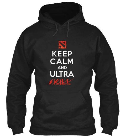 Keep Calm And Ultra Kill Black T-Shirt Front